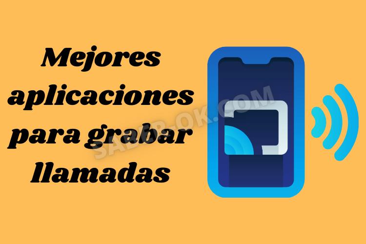 Mejores aplicaciones para grabar llamadas telefonicas gratuitas y de pago